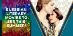 5 Lesbian Literary Movies to See This Summer