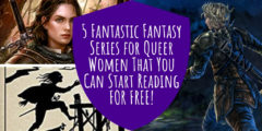 5 Fantastic Fantasy Series for Queer Women That You Can Start Reading for FREE!